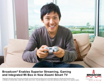 Broadcom® 5G WiFi Combo Chip Enables Superior Streaming, Gaming and Integrated Mi Box in New Xiaomi 4K Smart TV