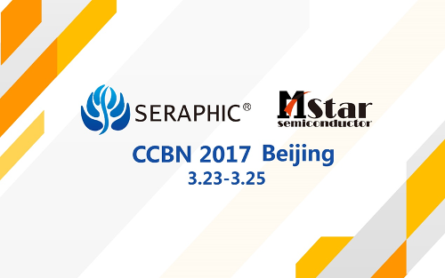 SERAPHIC and MStar Semiconductor at CCBN 2017